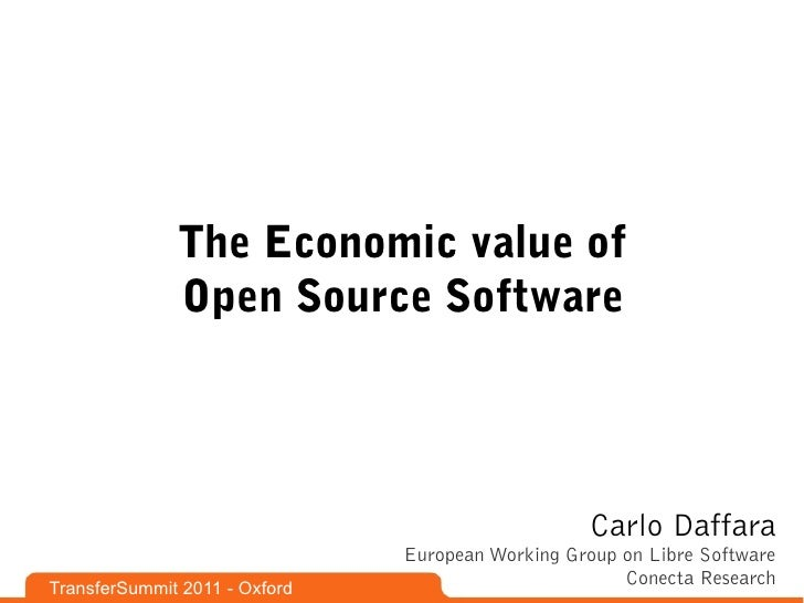 The Economic value of              Open Source Software                                                   Carlo Daffara   ...