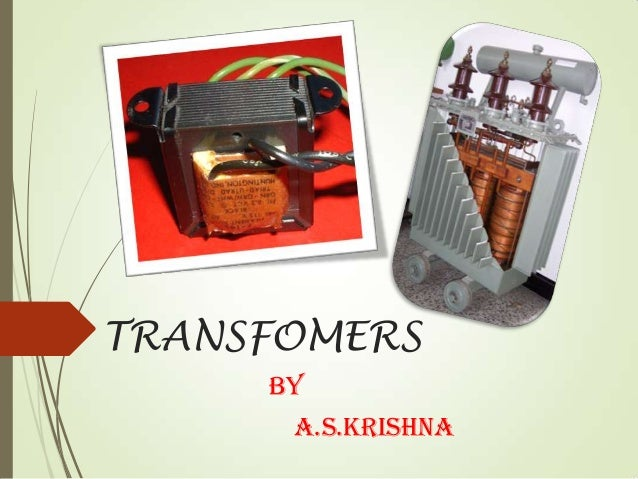 TRANSFOMERS By A.S.Krishna