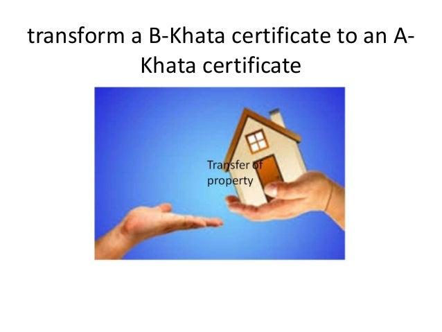 transform a b khata certificate to an a khata certificate
