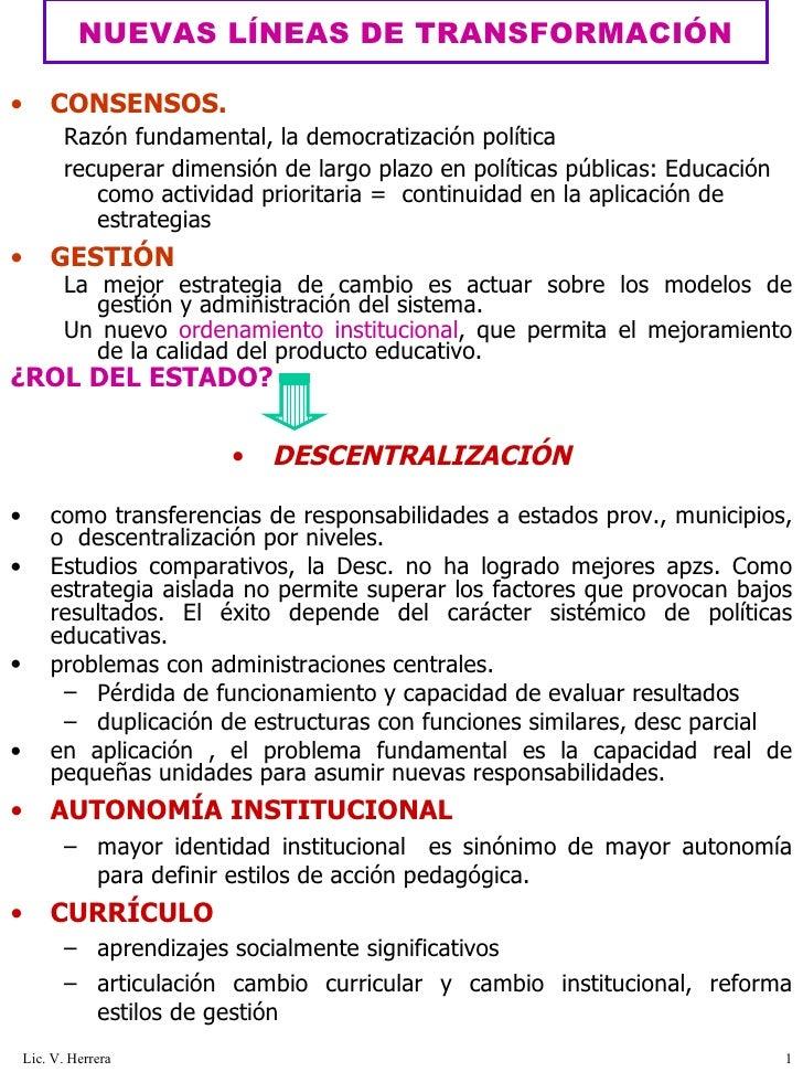 NUEVAS LÍNEAS DE TRANSFORMACIÓN <ul><li>CONSENSOS. </li></ul><ul><ul><li>Razón fundamental, la democratización política </...