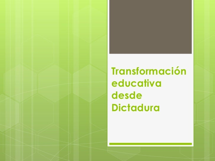 TransformacióneducativadesdeDictadura