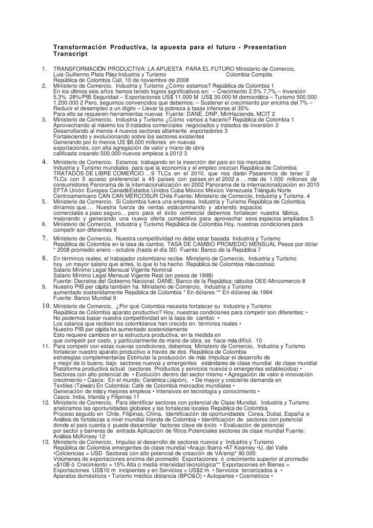 Transformación Productiva, la apuesta para el futuro - Presentation      Transcript  1.  TRANSFORMACIÓN PRODUCTIVA: LA APU...