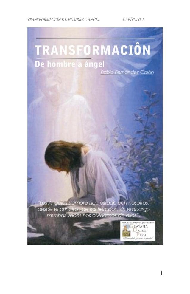 TRANSFORMACION DE HOMBRE A ANGEL CAPÍTULO 1 1