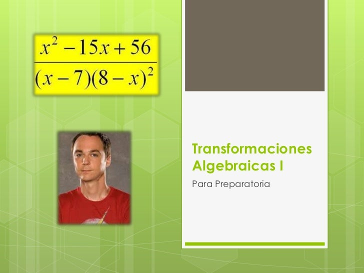 TransformacionesAlgebraicas IPara Preparatoria