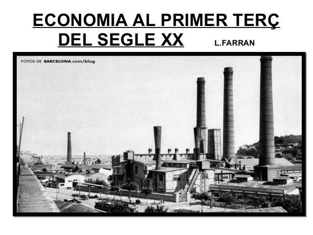 ECONOMIA AL PRIMER TERÇDEL SEGLE XX L.FARRAN