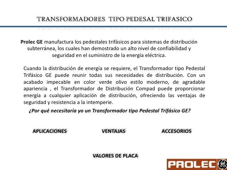 Prolec GE manufactura los pedestales trifásicos para sistemas de distribución    subterránea, los cuales han demostrado un...