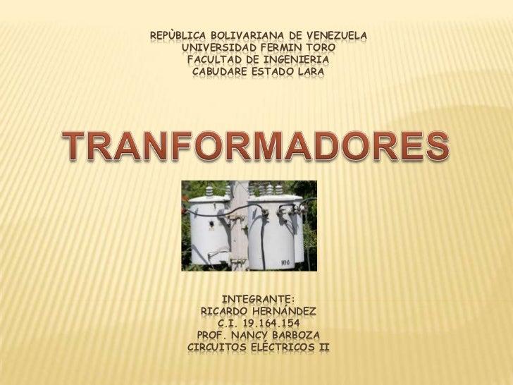 REPÙBLICA BOLIVARIANA DE VENEZUELAUNIVERSIDAD FERMIN TOROFACULTAD DE INGENIERIACABUDARE ESTADO LARAintegrante:Ricardo Hern...