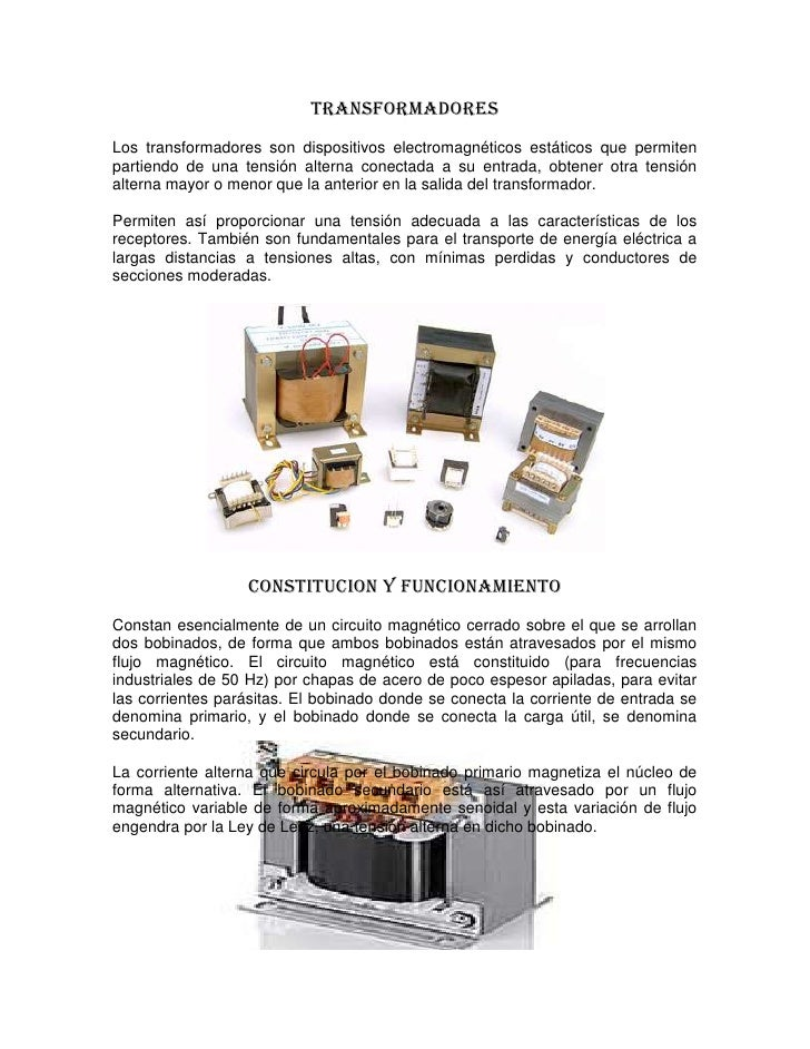 TRANSFORMADORESLos transformadores son dispositivos electromagnéticos estáticos que permitenpartiendo de una tensión alter...