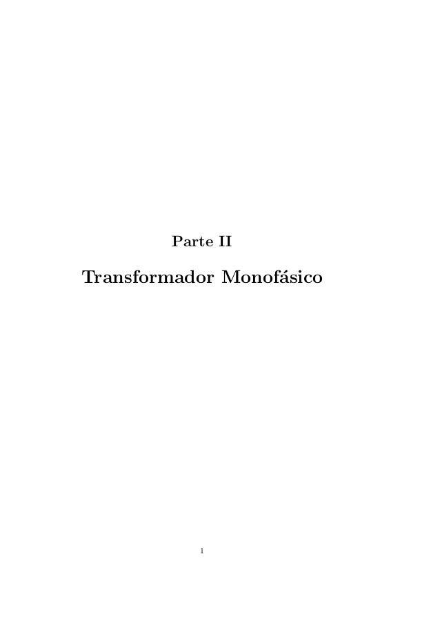 Parte IITransformador Monof´sico                   a            1