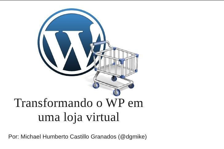 Transformando o wp em uma loja virtual