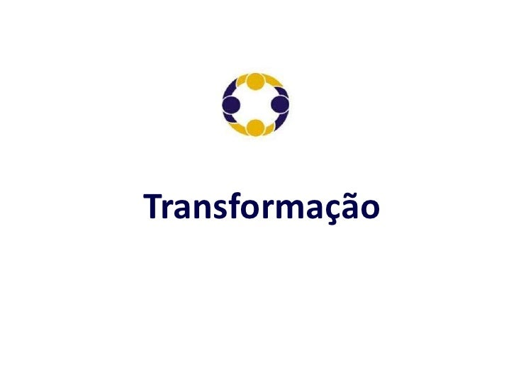 Transformação<br />