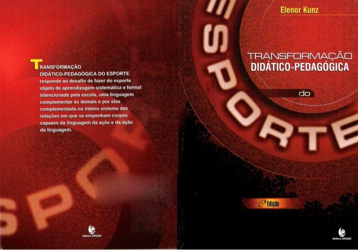 Transformação didático pedagógica do esporte - elenor kunz