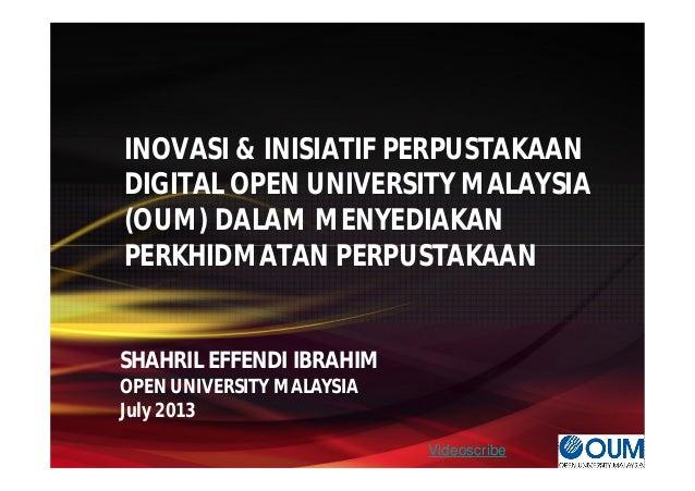 Inovasi dan Inisiatif Perpustakaan Digital OUM Dalam Menyediakan Perkhidmatan Perpustakaan.
