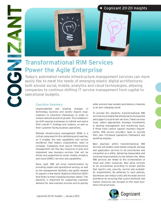 • Cognizant 20-20 InsightsTransformational RIM ServicesPower the Agile EnterpriseToday's automated remote infrastructure m...