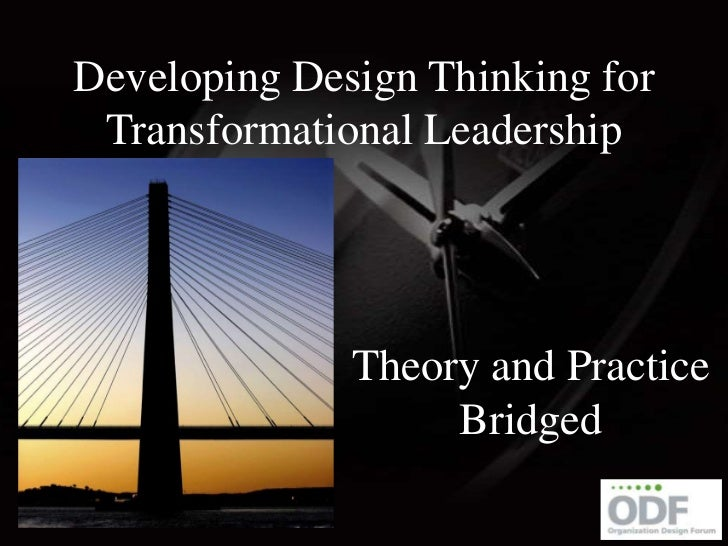 Developing Design Thinking for Transformational Leadership<br />Theory and Practice Bridged<br />