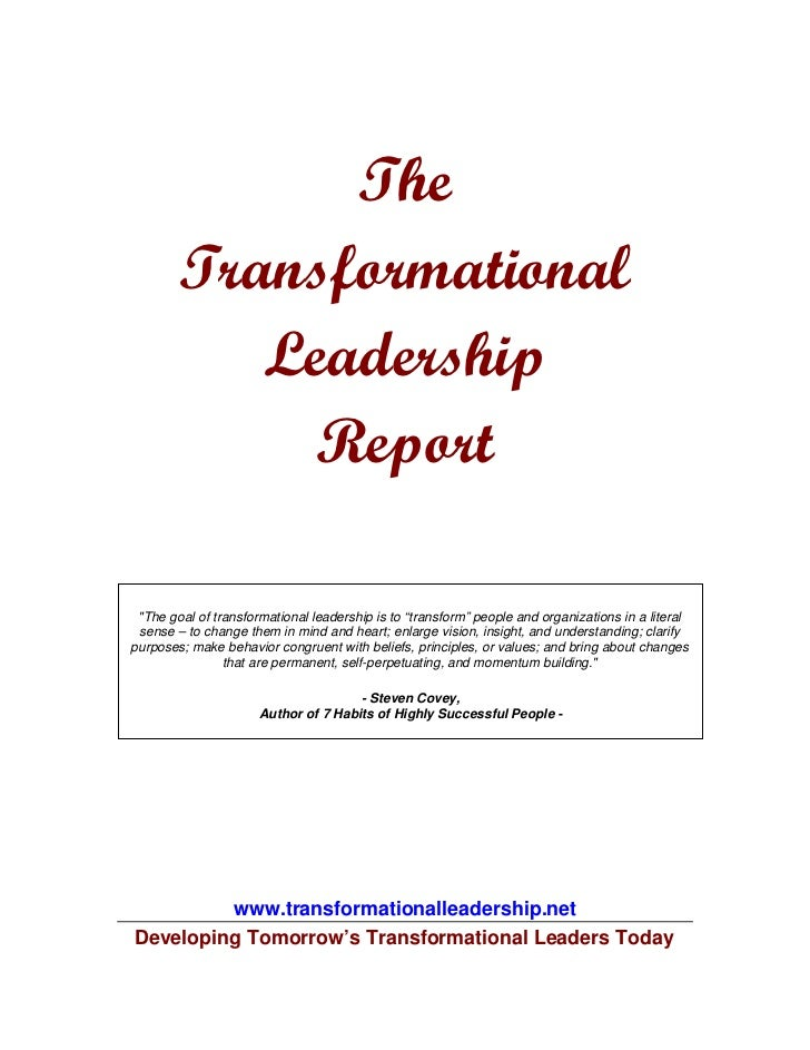 """The        Transformational           Leadership             Report """"The goal of transformational leadership is to """"transf..."""