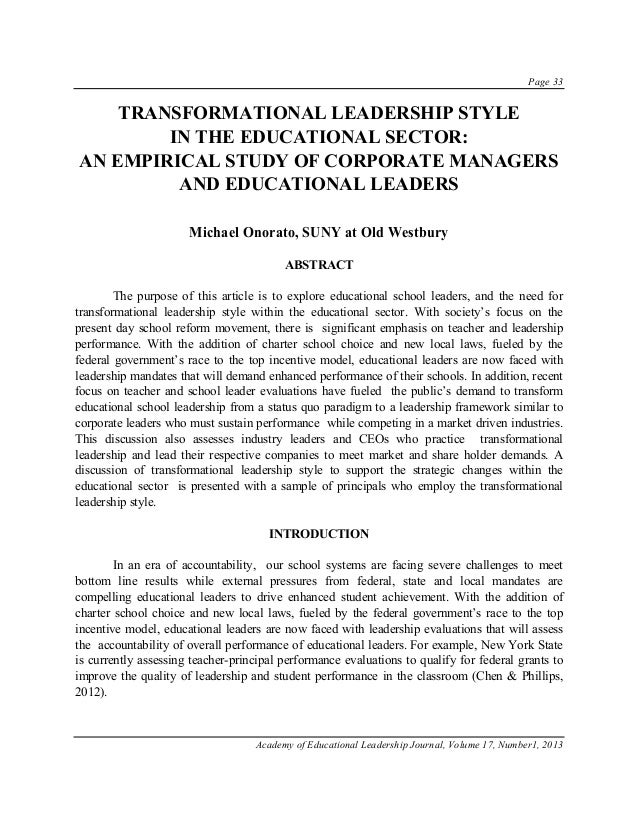 Page 33 Academy of Educational Leadership Journal, Volume 17, Number1, 2013 TRANSFORMATIONAL LEADERSHIP STYLE IN THE EDUCA...
