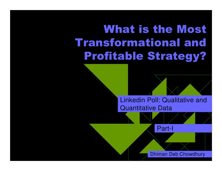 What is the Most Transformational and  Profitable Strategy?          Linkedin Poll: Qualitative and        Quantitative Da...