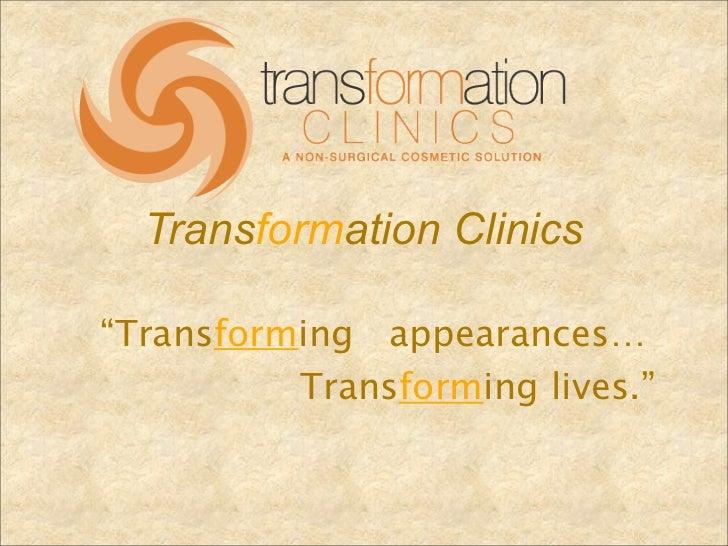 """Transformation Clinics""""Transforming appearances…        Transforming lives."""""""