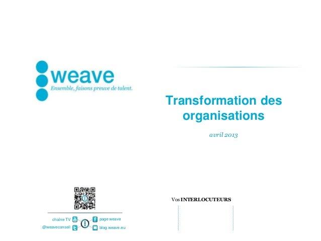 Transformation des                                   organisations                                           avril 2013   ...