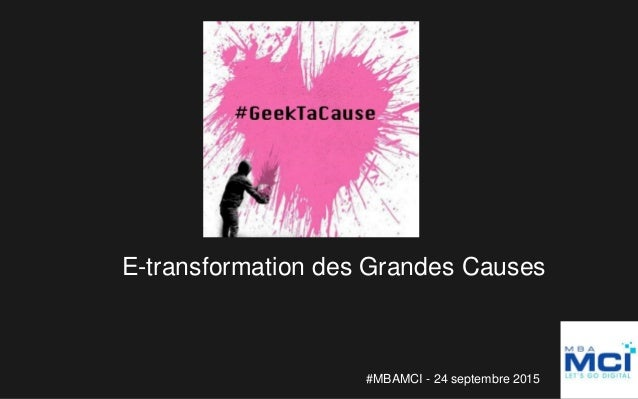 E-transformation des Grandes Causes #MBAMCI - 24 septembre 2015