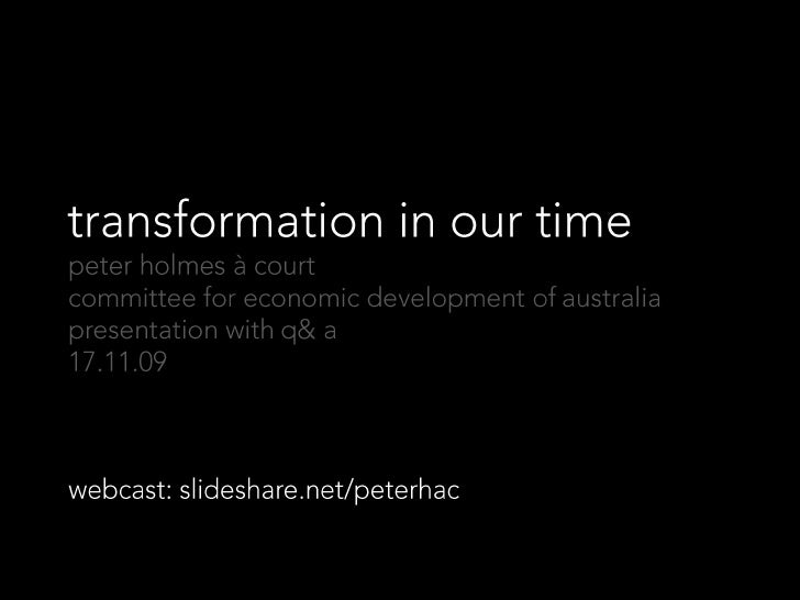 transformation in our time<br />peter holmes à court<br />committee for economic development of australia<br />presentatio...