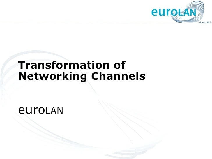 Transformation of Networking Channels euro LAN