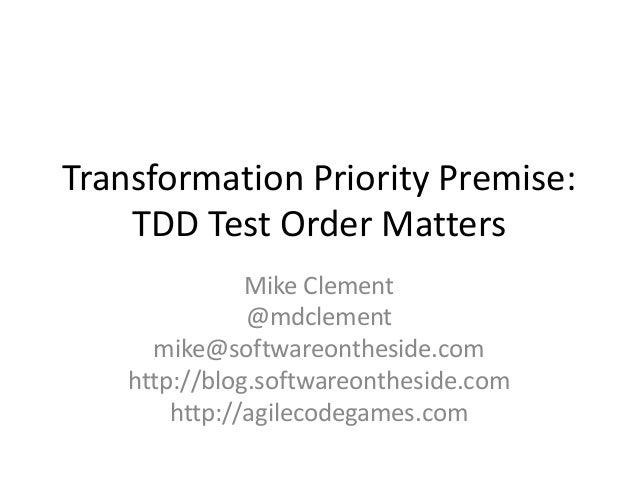 Transformation Priority Premise: TDD Test Order Matters