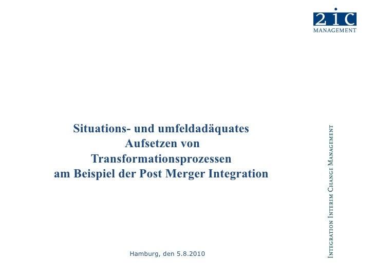 Situations- und umfeldadäquates  Aufsetzen von Transformationsprozessen am Beispiel der Post Merger Integration Hamburg, d...