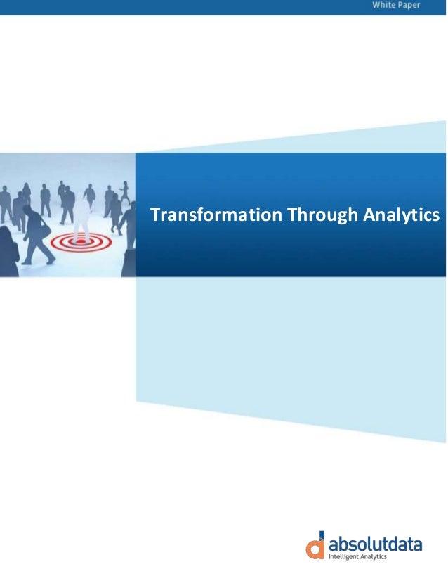 Transformation through analytics   white paper by absolutdata & alteryx