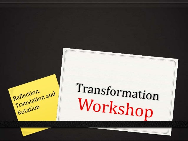Transformation workshop