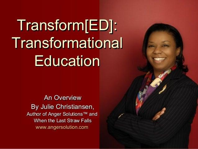 Transform[ed]  transformational education