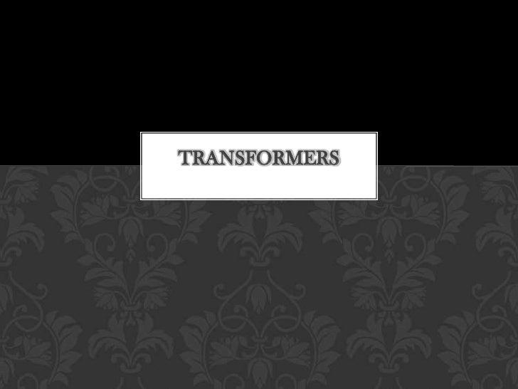 Transformers<br />
