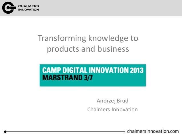 Transformering av forskningsresultat och kunskap till affärer, Andrzej Brud, Chalmers Innovation