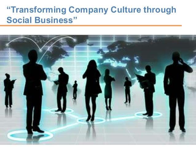 Transforming Company Culture through Social Business