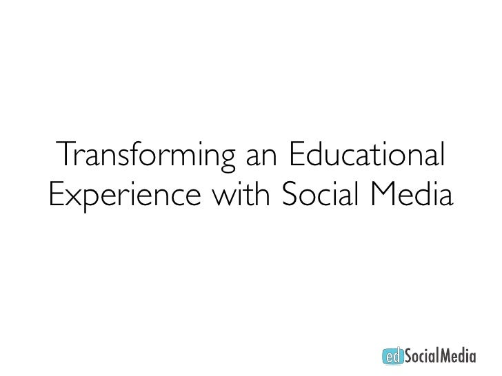 Transforming an Educational Experience with Social Media