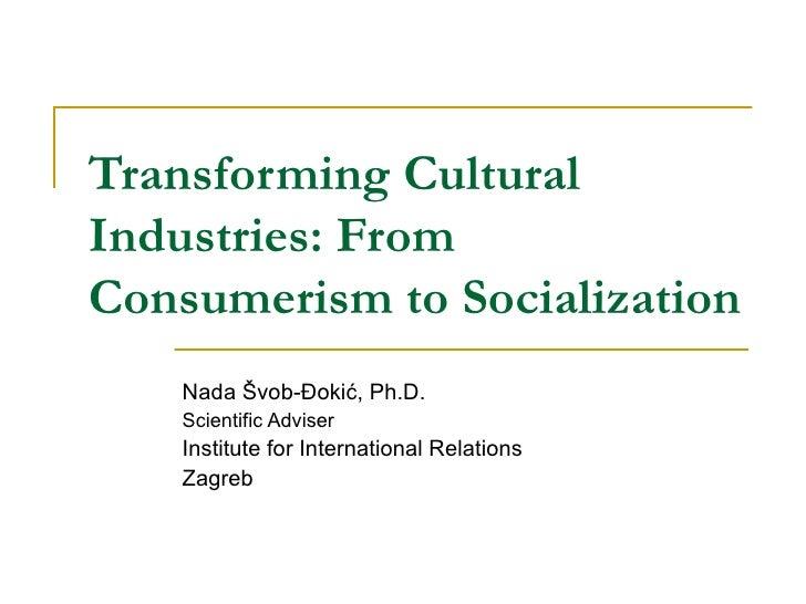Transforming Cultural Industries - Nada Svob-Djokic @ Glocal: Inside Social Media
