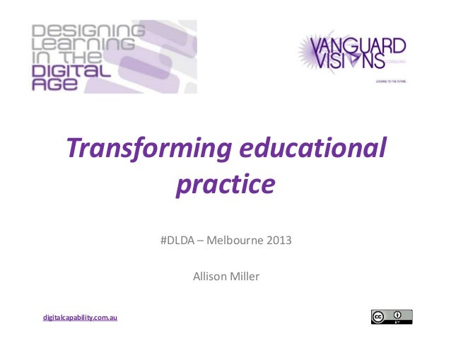 Transforming educational               practice                           #DLDA – Melbourne 2013                          ...