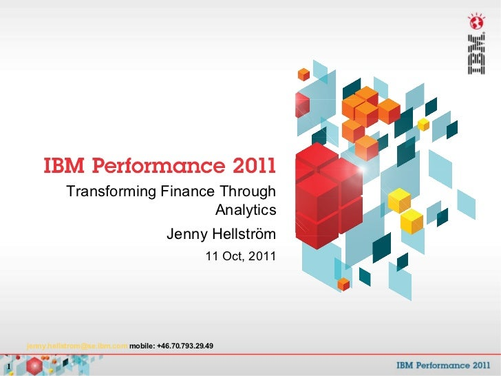 Transforming Finance Through Analytics Jenny Hellström 11 Oct, 2011 [email_address]  mobile: +46.70.793.29.49