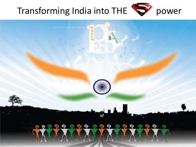 Transforming india into the superpower
