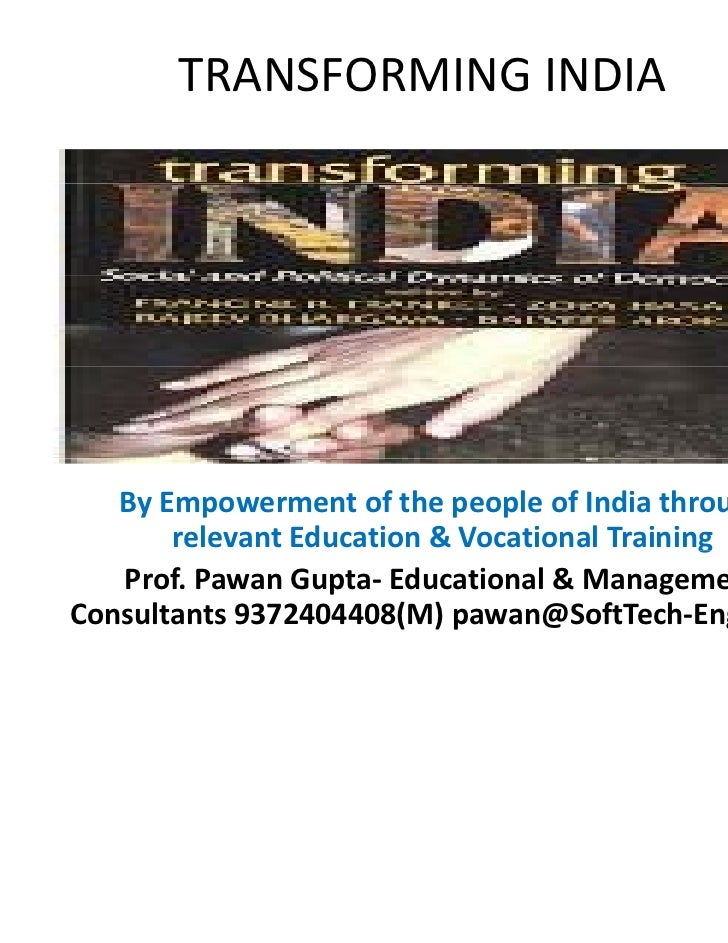 TRANSFORMING INDIA   By Empowerment of the people of India through                                              g       re...