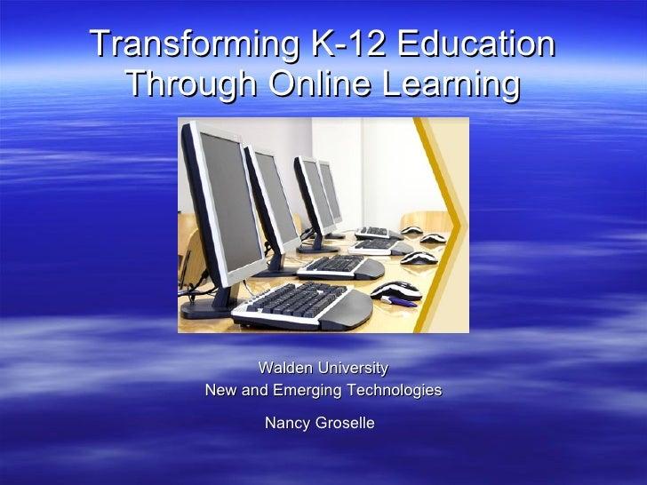 Transforming k 12 education through online learning