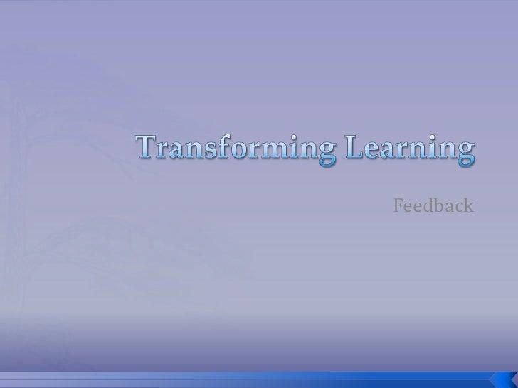 Transforming Learning Departmental Feedback