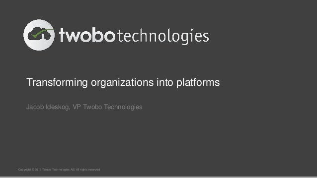 Transforming organizations into platforms