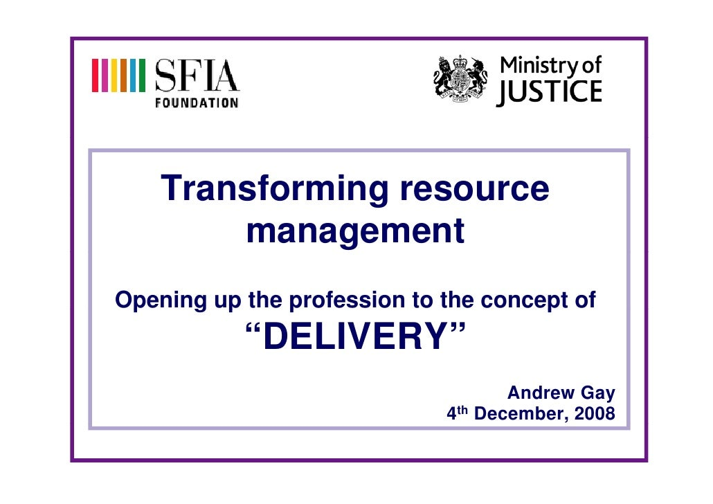Ministry of Justice Transforming Resource Management SFIA