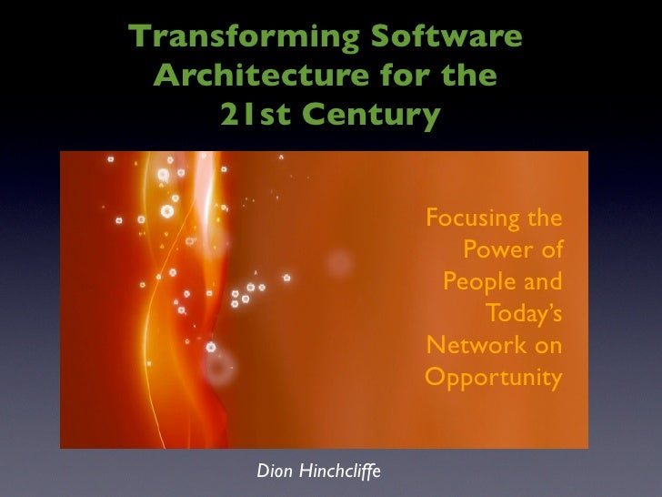 Transforming Software Architecture for the 21st Century (September 2009)