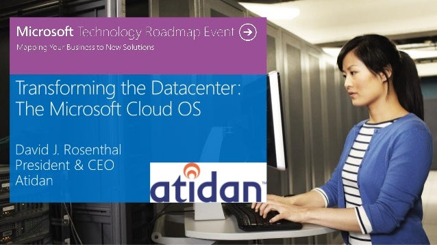 Transforming the Datacenter - Microsoft Cloud OS from Atidan