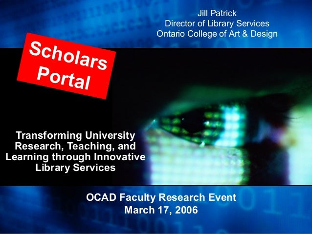 Transforming University Research, Teaching, and Learning through Innovative Library Services OCAD Faculty Research Event M...