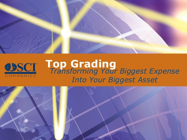 Transforming Your Biggest Expense Into Your Biggest Asset Top Grading