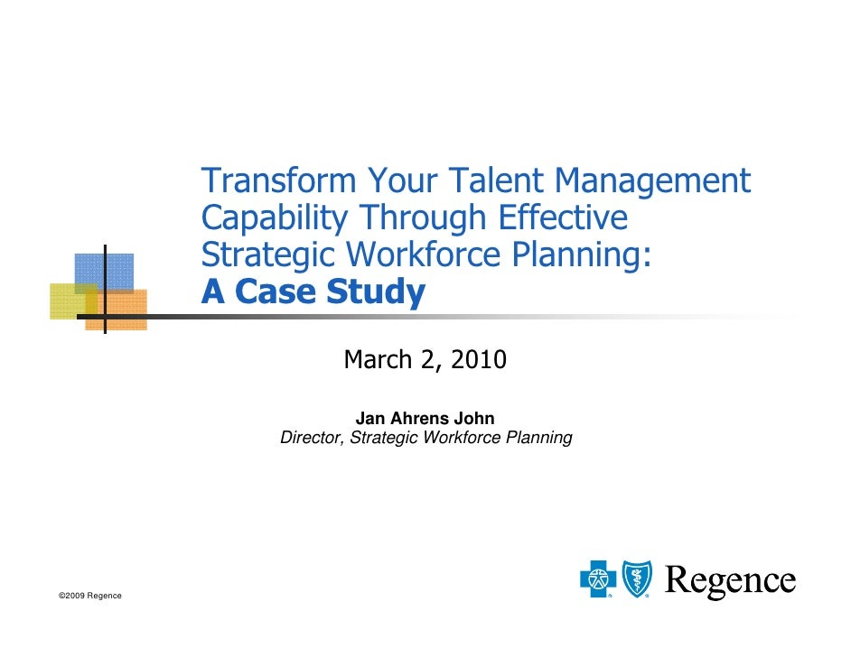 Transform Your Talent Management                 Capability Through Effective                 Strategic Workforce Planning...